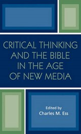 Critical Thinking and the Bible in the Age of New Media | Charles Seditorr Ess |