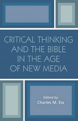 Critical Thinking and the Bible in the Age of New Media | auteur onbekend |