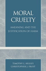 Moral Cruelty | Timothy L. Hulsey |