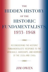 The Hidden History of the Historic Fundamentalists, 1933-1948