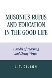 Musonius Rufus and Education in the Good Life