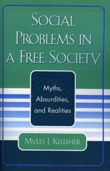 Social Problems in a Free Society | Myles J. Kelleher |