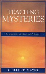 Teaching Mysteries | Clifford Mayes |