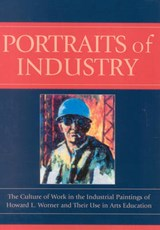 Portraits of Industry | Lorie A. Annarella |