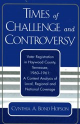 Times of Challenge and Controversy | Cynthia A. Bond Hopson |