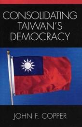 Consolidating Taiwan's Democracy
