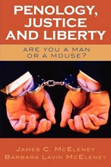 Penology, Justice and Liberty | James C. McEleney |