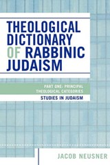 Theological Dictionary of Rabbinic Judaism | Jacob Neusner |
