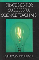 Strategies for Successful Science Teaching | Sharon Brendzel |