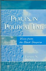 Places in Political Time | Earnest Bracey |