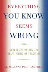 Everything You Know Seems Wrong | George Van Pelt Campbell |
