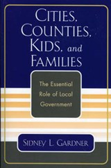 Cities, Counties, Kids, and Families | Sidney L. Gardner |