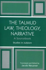 The Talmud Law, Theology, Narrative | Jacob Neusner |