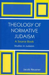Theology of Normative Judaism | Jacob Neusner |
