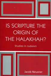 Is Scripture the Origin of the Halakhah?