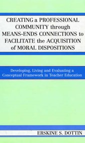 Creating a Professional Community Through Means-Ends Connections to Facilitate the Acquisition of Moral Dispositions