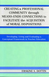 Creating a Professional Community Through Means-Ends Connections to Facilitate the Acquisition of Moral Disposition