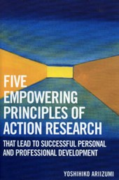 Five Empowering Principles of Action Research That Lead to Successful Personal and Professional Development