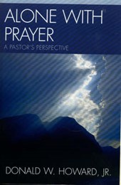 Alone with Prayer | Howard, Donald W., Jr. |
