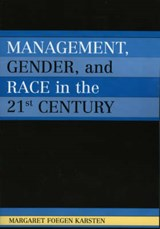 Management, Gender, and Race in the 21st Century | Margaret Foegen Karsten |