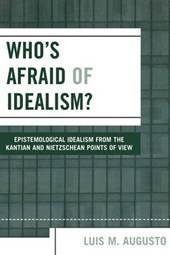 Who's Afraid of Idealism?