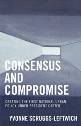 Consensus and Compromise | Yvonne Scruggs-Leftwich |