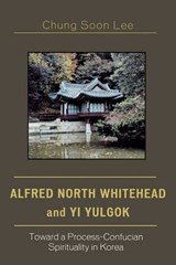 Alfred North Whitehead and Yi Yulgok | Chung Soon Lee |