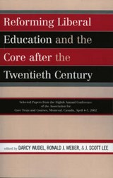 Reforming Liberal Education and the Core After the Twentieth Century | auteur onbekend |
