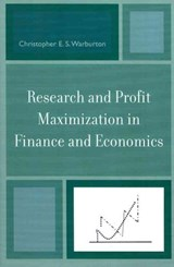 Research and Profit Maximization in Finance and Economics | Christopher E. S. Warburton |