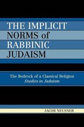 The Implicit Norms of Rabbinic Judaism | Jacob Neusner |