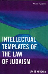 Intellectual Templates of the Law of Judaism | Jacob Neusner |