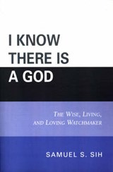 I Know There Is a God | Samuel S. Sih |