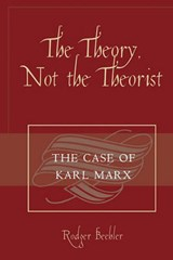 The Theory, Not the Theorist | Rodger Beehler |