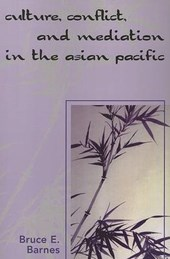 Culture, Conflict, and Mediation in the Asian Pacific | Bruce E. Barnes |