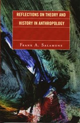 Reflections on Theory and History in Anthropology | Frank A. Salamone |