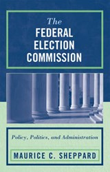 The Federal Election Commission | Maurice C. Sheppard |