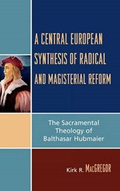 A Central European Synthesis of Radical and Magisterial Reform