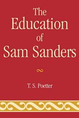The Education of Sam Sanders | T. S. Poetter |