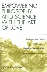 Empowering Philosophy and Science with the Art of Love | John Raymaker |
