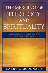 The Merging of Theology and Spirituality