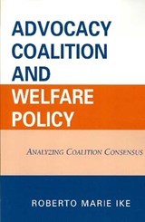 Advocacy Coalition and Welfare Policy | Roberto Marie Ike |