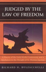 Judged by the Law of Freedom | Richard H. Bulzacchelli |
