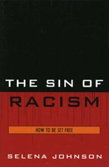 The Sin of Racism | Selena Johnson |