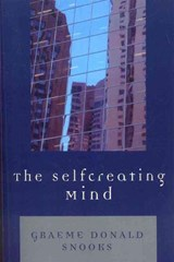 The Selfcreating Mind | Graeme Donald Snooks |