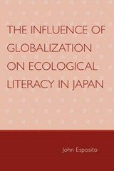 The Influence of Globalization on Ecological Literacy in Japan | John Esposito |