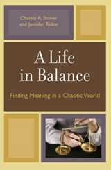 A Life in Balance | Charles R. Stoner |