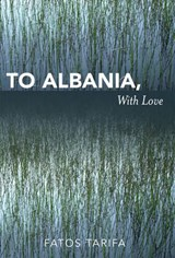 To Albania, with Love | Fatos Tarifa |