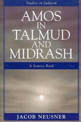 Amos in Talmud and Midrash | Jacob Neusner |