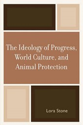 The Ideology of Progress, World Culture, and Animal Protection