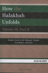 How the Halakhah Unfolds | Jacob Neusner |